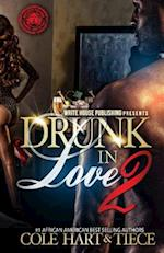 Drunk in Love 2 af Tiece Mickens, Cole Hart