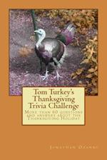 Tom Turkey's Thanksgiving Trivia Challenge