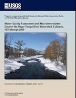 Water-Quality Assessment and Macroinvertebrate Data for the Upper Yampa River Watershed, Colorado, 1975 Through 2009 af Nancy J. Bauch, Keelin R. Schaffrath, Jennifer L. Moore