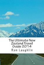 The Ultimate New Zealand Travel Guide 2014