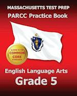 Massachusetts Test Prep Parcc Practice Book English Language Arts Grade 5 af Test Master Press Massachusetts