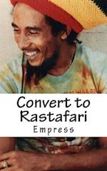 Convert to Rastafari