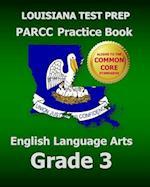 Louisiana Test Prep Parcc Practice Book English Language Arts Grade 3 af Test Master Press Louisiana