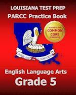 Louisiana Test Prep Parcc Practice Book English Language Arts Grade 5 af Test Master Press Louisiana
