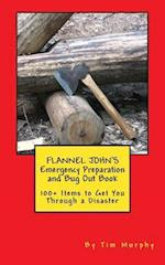 Flannel John's Emergency Preparation and Bug Out Book