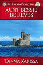 Aunt Bessie Believes af Diana Xarissa