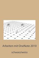Arbeiten Mit Onenote 2010 af Hiroshi Nakanishi, Saskia Giessen