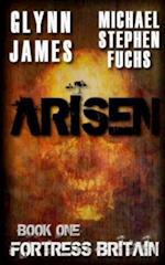 Arisen, Book One - Fortress Britain af Glynn James, Michael Stephen Fuchs