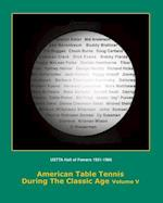 American Table Tennis Players of the Classic Age Volume V