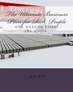 The Ultimate Business Plan for Rich People