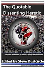 The Quotable Dissenting Heretic