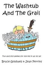 The Washtub and the Grail af Bruce Goldwell, Jean Perrins