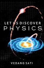Let Us Discover Physics af Vedang Sati