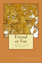 Friend or Foe af Tim A. Flener