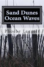 Sand Dunes Ocean Waves af Phoebe Leggett