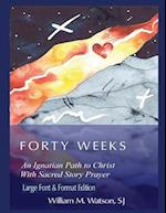 Forty Weeks af William M. Watson Sj
