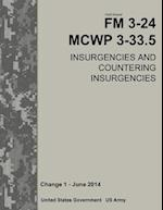 Field Manual FM 3-24 McWp 3-33.5 Insurgencies and Countering Insurgencies Change 1 - June 2014 af United States Government Us Army