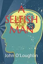 A Selfish Man