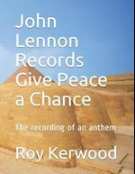 John Lennon Records Give Peace a Chance