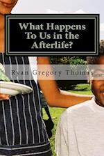 What Happens to Us in the Afterlife? af Ryan Gregory Thomas