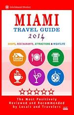 Miami Travel Guide 2014 af George R. Schulz
