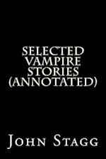 Selected Vampire Stories (Annotated) af Mary Wollstonecraft, John Stagg, John Polidori