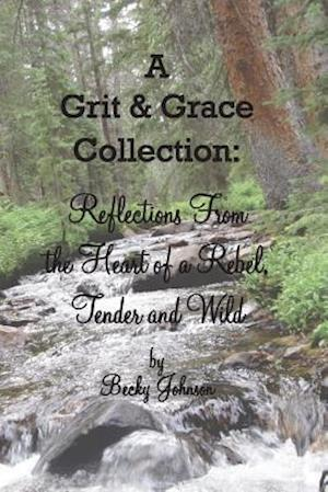 Bog, paperback A Grit & Grace Collection af Becky Johnson
