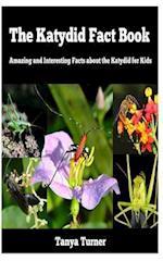 The Katydid Fact Book