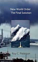 New World Order / The Final Solution