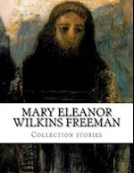 Mary Eleanor Wilkins Freeman, Collection Stories