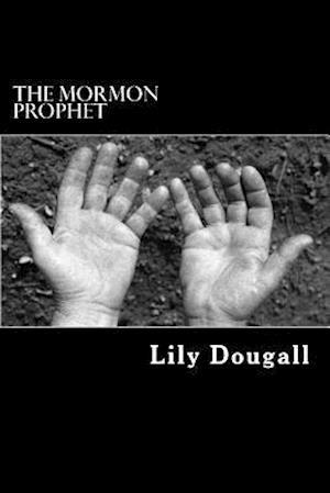 Bog, paperback The Mormon Prophet af Lily Dougall
