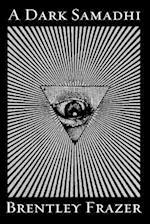 A Dark Samadhi af Brentley Frazer