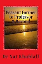 Peasant Farmer to Professor & Beyond af Dr Nat Khublall