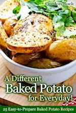 A Different Baked Potato for Everyday! af Gordon Rock