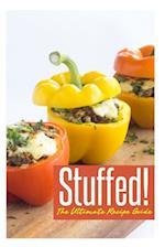 Stuffed! the Ultimate Recipe Guide