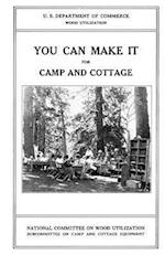You Can Make It for Camp and Cottage