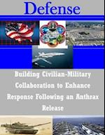 Building Civilian-Military Collaboration to Enhance Response Following an Anthrax Release