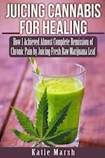 Juicing Cannabis for Healing