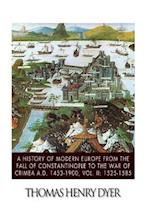 A History of Modern Europe from the Fall of Constantinople to the War of Crimea A.D. 1453-1900, Vol. II