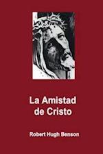 La Amistad de Cristo af Robert H. Benson