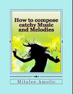 How to Compose Catchy Music and Melodies af MS Mitalee Amolic