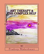 Art Therapy & the Complex Self af MR Pradeep Maheshwari