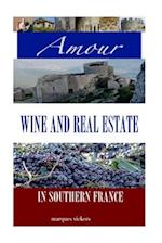 Amour, Wine and Real Estate in Southern France af Marques Vickers