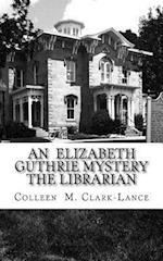 An Elizabeth Guthrie Mystery the Librarian