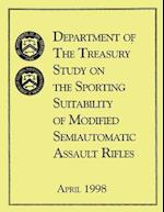 Department of the Treasury Study on the Sporting Suitability of Modified Semiautomatic Assault Rifles