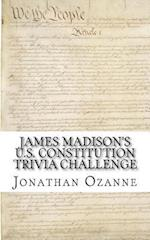 James Madison's U.S. Constitution Trivia Challenge