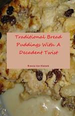 Traditional Bread Puddings with a Decadent Twist