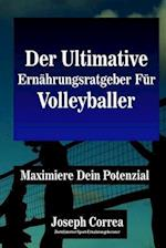 Der Ultimative Ernahrungsratgeber Fur Volleyballer