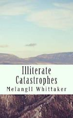 Illiterate Catastophes af Melangll Whittaker