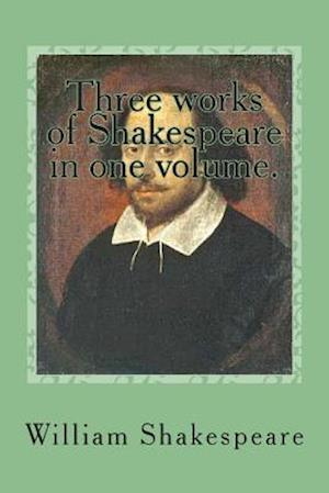 Bog, paperback Three Works of Shakespeare in One Volume. af MR William Shakespeare, MR G. Ballin